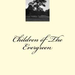 Children Of The Evergreen (Volume 1)
