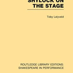 Routledge Library Editions: Shakespeare In Performance: Shylock On The Stage (Volume 7)