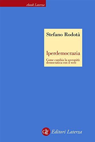 Iperdemocrazia: Come cambia la sovranità democratica con il web