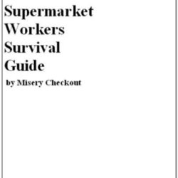 The Supermarket Workers Survival Guide: - A Guide To The Magical World Of Retail