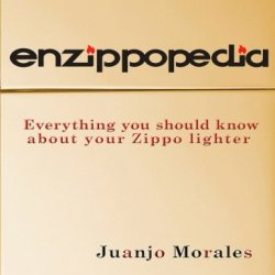Enzippopedia. (English Version): Everything You Should Know About Your Zippo Lighter