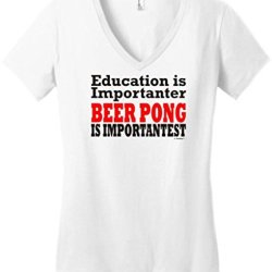 Education And Beer Pong Are Important Juniors V-Neck Medium White