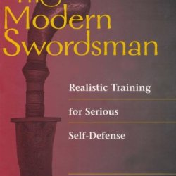 The Modern Swordsman - Realistic Training For Serious Self-Defense
