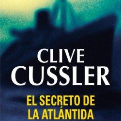 El Secreto De La Atlántida (Dirk Pitt 15) (Spanish Edition)