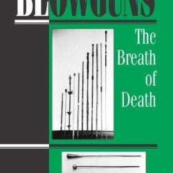 Blowguns: The Breath Of Death