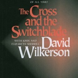 The Cross And The Switchblade By Wilkerson, David R., Sherrill, Elizabeth, Sherrill, John (1986) Hardcover