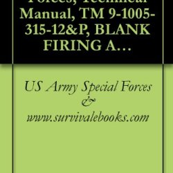 Us Army, Special Forces, Technical Manual, Tm 9-1005-315-12&P, Blank Firing Attachment (Bfa) M20, For Cal. .50 M85 Machine Gun, 1981
