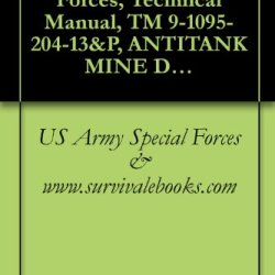 Us Army Special Forces, Technical Manual, Tm 9-1095-204-13&P, Antitank Mine Dispensing System M57, (Nsn 1095-00-169-0300), 1980