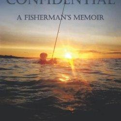 Montauk Confidential: A Fisherman'S Memoir