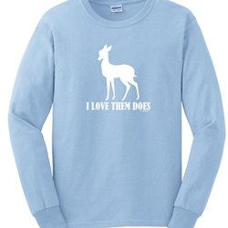 I Love Them Does, Funny Hunting Long Sleeve T-Shirt Large Light Blue