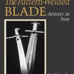 The Pattern-Welded Blade: Artistry In Iron
