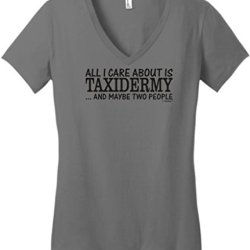 All I Care About Is Taxidermy And Maybe Two People Juniors V-Neck 2Xl Grey