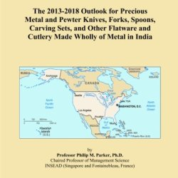 The 2013-2018 Outlook For Precious Metal And Pewter Knives, Forks, Spoons, Carving Sets, And Other Flatware And Cutlery Made Wholly Of Metal In India