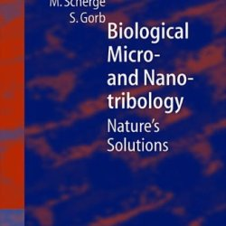 Biological Micro- And Nanotribology: Nature'S Solutions (Nanoscience And Technology)
