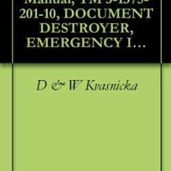 U.S. Army Technical Manual, Tm 3-1375-201-10, Document Destroyer, Emergency Incendiary, (Nsn 1375-00-078-0450), 1976