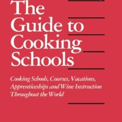 The Guide To Cooking Schools 2004