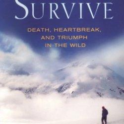 Dare To Survive: Death, Heartbreak And Triumph In The Wild