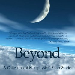 Beyond: A Collection Of Metaphysical Short Stories
