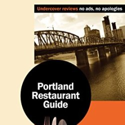 Fearless Critic Portland Restaurant Guide (Fearless Critic: Portland Or Restaurant Guide)