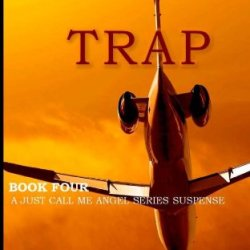 Death Trap (Just Call Me Angel) (Volume 4)