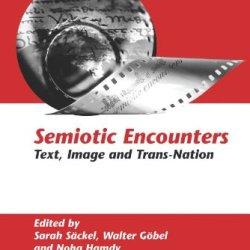 Semiotic Encounters: Text, Image And Trans-Nation (Internationale Forschungen Zur Allgemeinen Und Vergleichende)