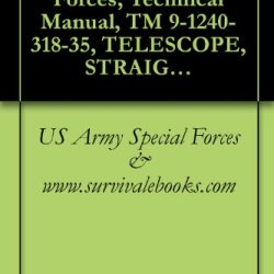 Us Army Special Forces, Technical Manual, Tm 9-1240-318-35, Telescope, Straight: M120, (1240-930-4259), 1967