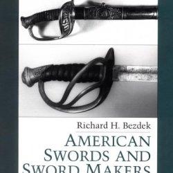 American Swords And Sword Makers (American Swords & Sword Makers) (V. 1)