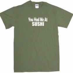 You Had Me At Sushi Big Boy'S Kids Tee Shirt Youth Medium-Olive