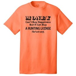 Money Can'T Buy Happiness, Can Buy Hunting License Neon T-Shirt Large Neon Orange