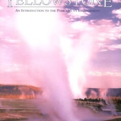 Discovering Yellowstone - An Introduction To The Park And Its Environment (Discovering Series)