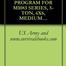 Tb 9-2300-366-15, Army, Warranty Program For M1083 Series, 5-Ton, 6X6, Medium Tactical Vehicles (Mtv), 1998