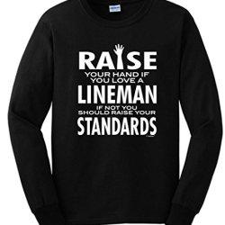 Love A Lineman If Not Raise Your Standards Long Sleeve T-Shirt Xl Black