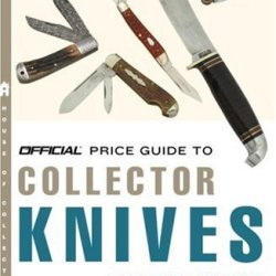The Official Price Guide To Collector Knives, 15Th Edition