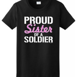 Proud Sister Of A Soldier Ladies T-Shirt Small Black