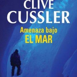 Amenaza Bajo El Mar (Dirk Pitt 13) (Spanish Edition)