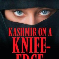 Kashmir On A Knife-Edge