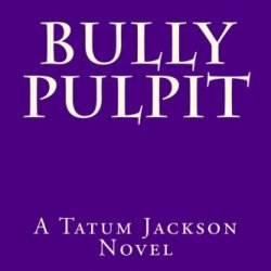 Bully Pulpit: Where Bullies Go To Die