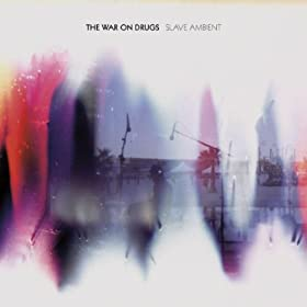 The War On Drugs, Slave Ambient
