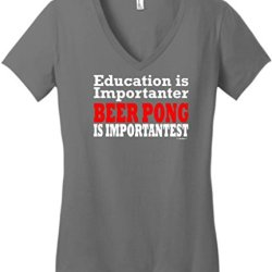 Education And Beer Pong Are Important Juniors V-Neck Small Grey
