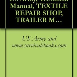 Tm 10-3530-203-20P, Us Army, Technical Manual, Textile Repair Shop, Trailer Mounted, (York Astro Model D8700477, Fsn 3530-819-2008; Army Model Spv 35), ... Model D8700680, Fsn 3530-999-8577), 1971