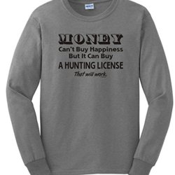 Money Can'T Buy Happiness, Can Buy Hunting License Long Sleeve T-Shirt Large Sport Grey
