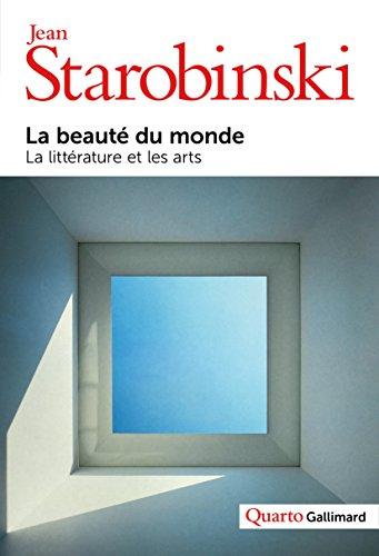 La beauté du monde: La littérature et les arts