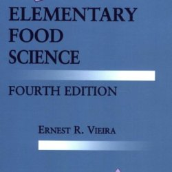 Elementary Food Science (Food Science Texts Series) 4Th Edition
