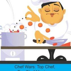 Chef Wars: Top Chef, Top Chef Masters, Top Chef-Just Desserts