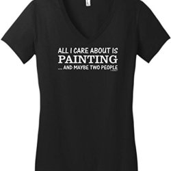 All I Care About Is Painting And Maybe Two People Juniors V-Neck Xl Black