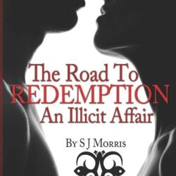 The Road To Redemption: An Illicit Affair