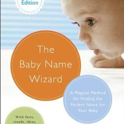 The Baby Name Wizard, Revised 3Rd Edition: A Magical Method For Finding The Perfect Name For Your Baby
