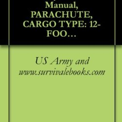 Tm 10-1670-275-23&P, Us Army, Technical Manual, Parachute, Cargo Type: 12-Foot Diameter, High-Velocity Cargo Parachute, Nsn 1670-00-788-8666, 1989