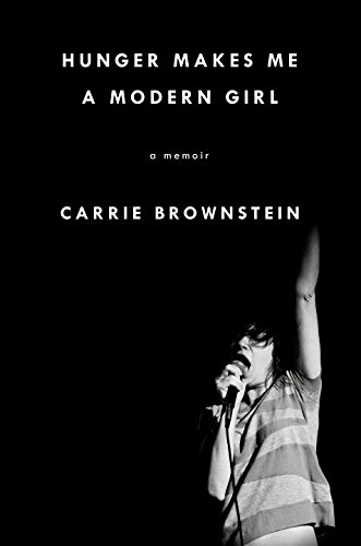 Carrie Brownstein - Hunger Makes Me a Modern Girl epub book