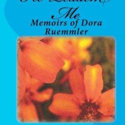 He Leadeth Me: Memoirs Of Dora Ruemmler
